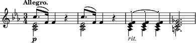 "\relative c'' { \time 3/4 \key ees \major \clef treble \tempo ""Allegro."" << { c8.-\p( f,16) f4 } \\ { <ees c aes>2 } >> r4 << { c'8.( f,16) f4 } \\ { <ees c aes>2 } >> r4 << { <f ees c>4-.( <f ees c>-. <f ees c>-.) <ges ees c>2. } \\ { aes,4-\markup { \italic ""rit."" } aes aes a2. } >> }"